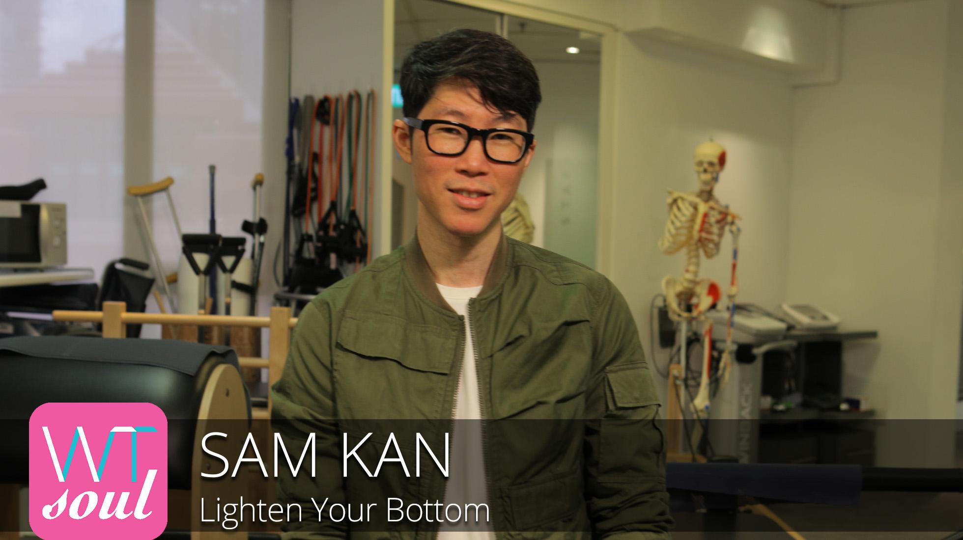 sam kan lighten your bottom